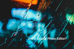 Startups should use a quality photo editor
