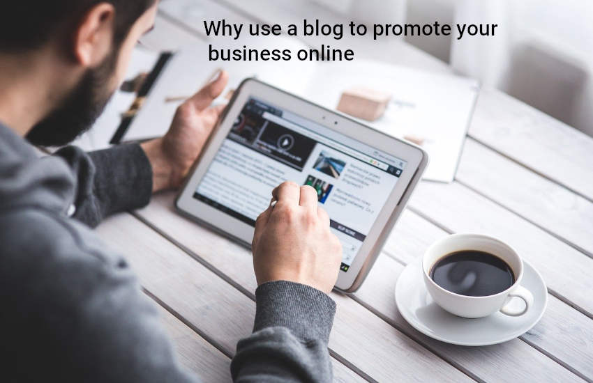 Why use a blog to promote your business online