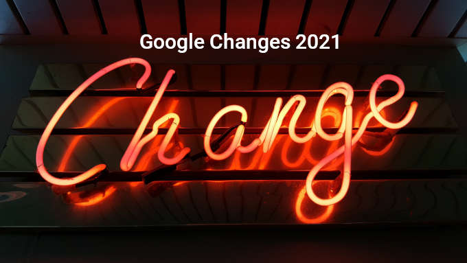 google changes for websites in 2021